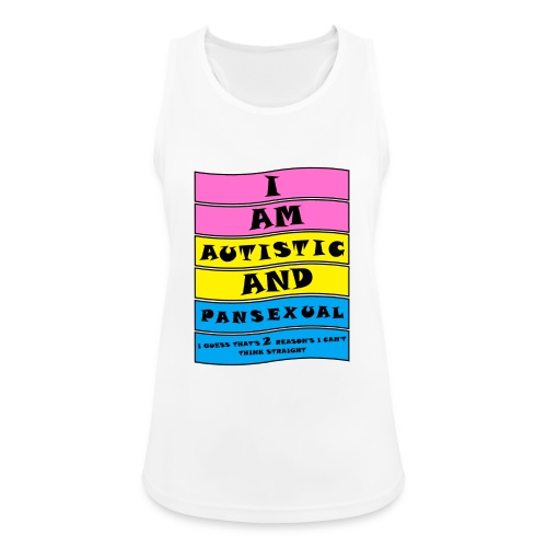 Autistic and Pansexual | Funny Quote - Women's Breathable Tank Top