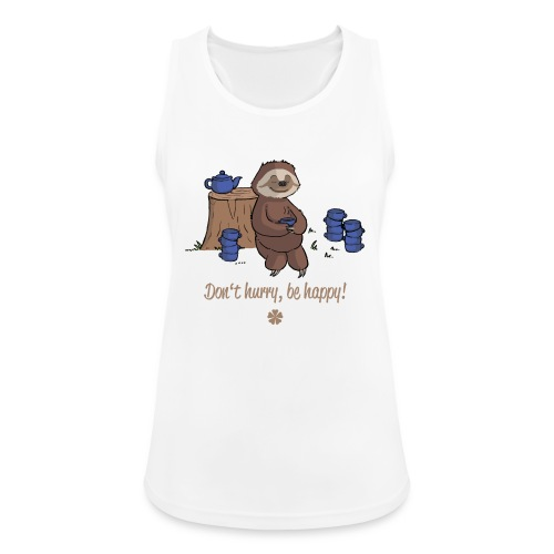 Sloth chills Do not hurry, be happy :) - Women's Breathable Tank Top