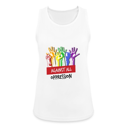 Against All Oppression - Vrouwen tanktop ademend