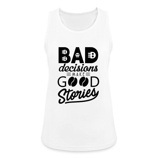 Schlechte Entscheidungen machen gute Geschichten