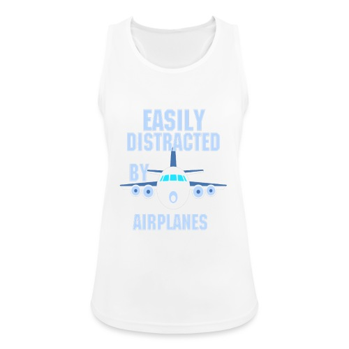 Easily distracted by airplanes - Aviation, flying - Débardeur respirant Femme