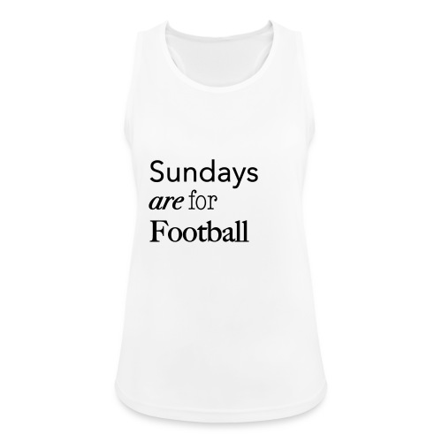 Sundays are for Football - Vrouwen tanktop ademend actief