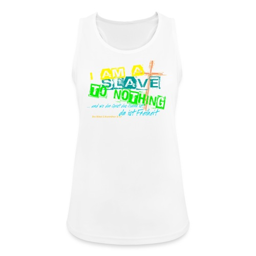 i am a slave to nothing - Frauen Tank Top atmungsaktiv
