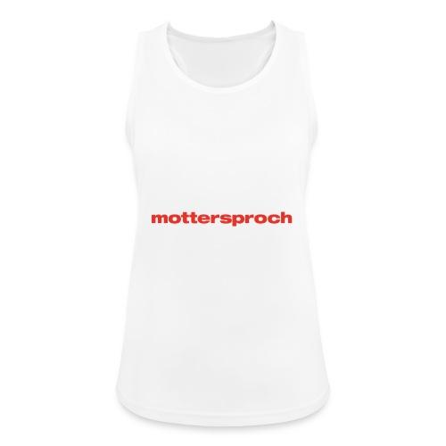 mottersproch - Frauen Tank Top atmungsaktiv