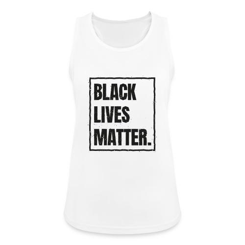 Black Lives Matter T-Shirt #blacklivesmatter blm - Frauen Tank Top atmungsaktiv