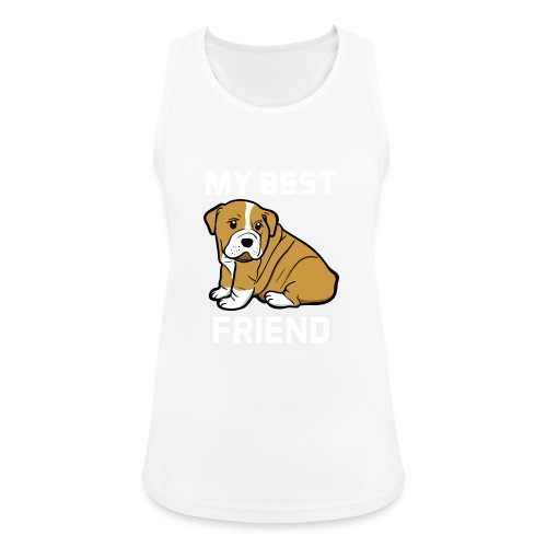 My Best Friend - Hundewelpen Spruch - Frauen Tank Top atmungsaktiv