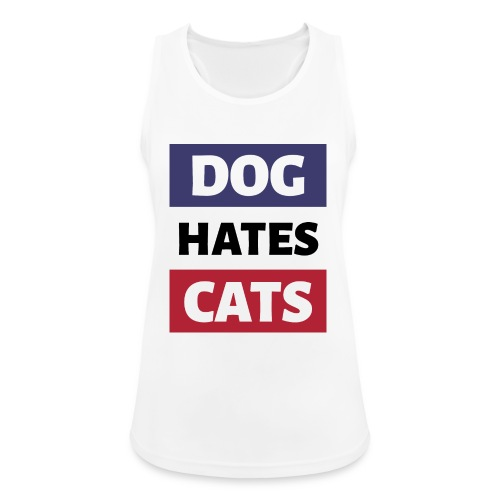 Dog Hates Cats - Frauen Tank Top atmungsaktiv