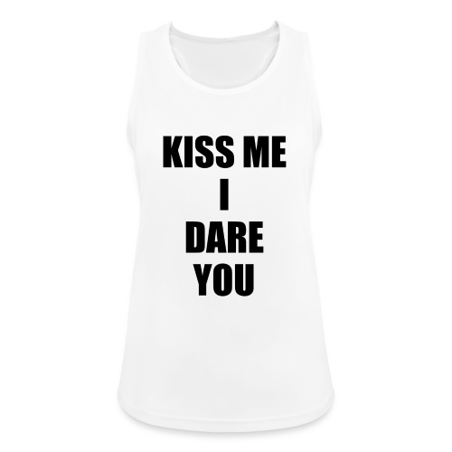 KISS ME I DARE YOU - Camiseta de tirantes transpirable mujer