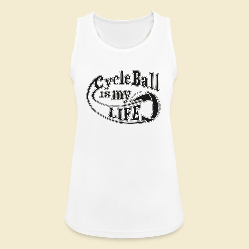 Radball | Cycle Ball is my Life - Frauen Tank Top atmungsaktiv