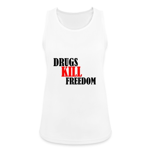 Drugs KILL FREEDOM! - Tank top damski oddychający