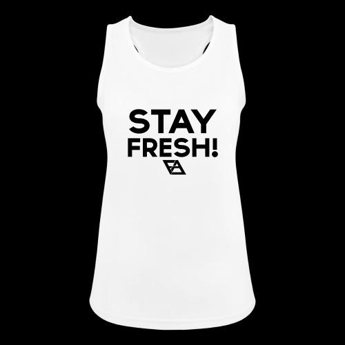 STAY FRESH! T-paita - Naisten tekninen tankkitoppi