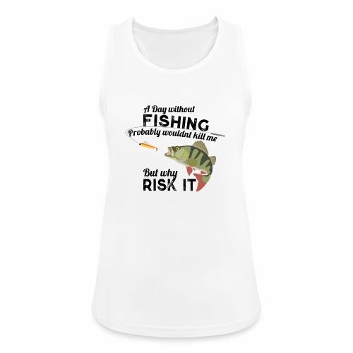 A Day without Fishing Angeln Fishyworm Bass Barsch - Frauen Tank Top atmungsaktiv