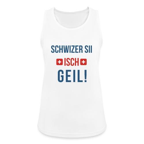 Schweizer sein ist geil! | Berndeutsch - Frauen Tank Top atmungsaktiv