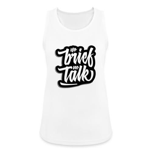 no brief, no talk - Frauen Tank Top atmungsaktiv