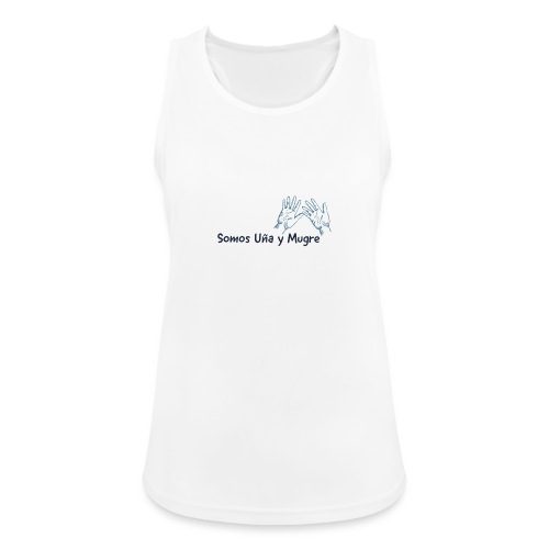 Somos uña y mugre - Camiseta de tirantes transpirable mujer