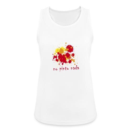 No pinto nada - Camiseta de tirantes transpirable mujer