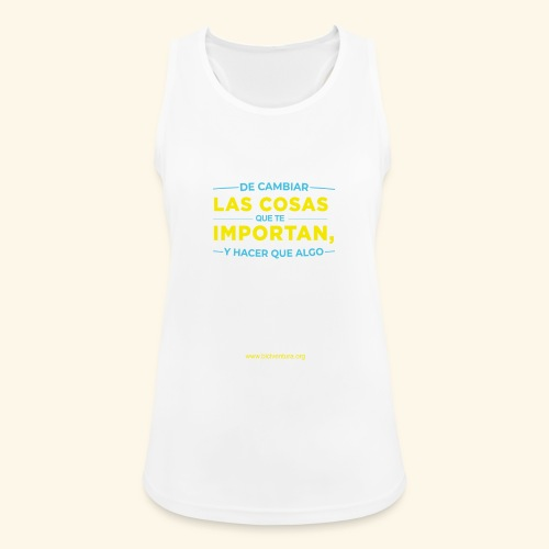 Cambia las cosas - Camiseta de tirantes transpirable mujer