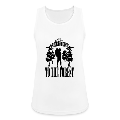I m going to the mountains to the forest - Women's Breathable Tank Top