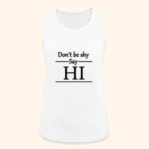 Don't be shy - Women's Breathable Tank Top