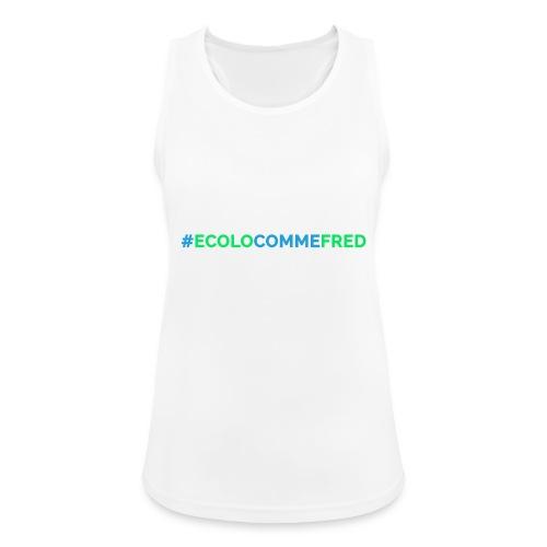 ecolocommefred - Débardeur respirant Femme