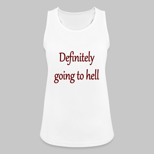 Definitely going to hell - Women's Breathable Tank Top