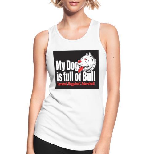 My Dog is full of Bull - Tank top damski oddychający