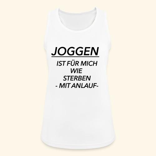 Joggen ist für mich wie Sterben mit Anlauf - Frauen Tank Top atmungsaktiv