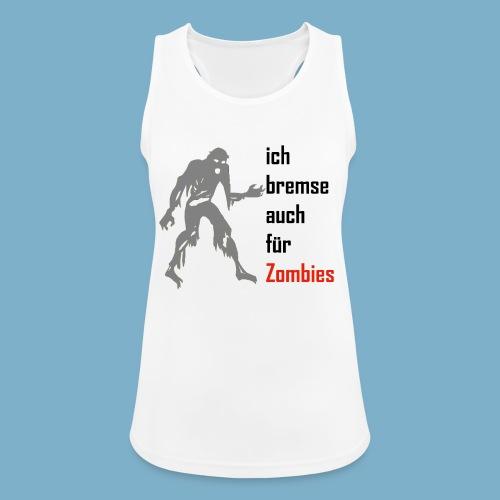 ich bremse auch für Zombies - Frauen Tank Top atmungsaktiv
