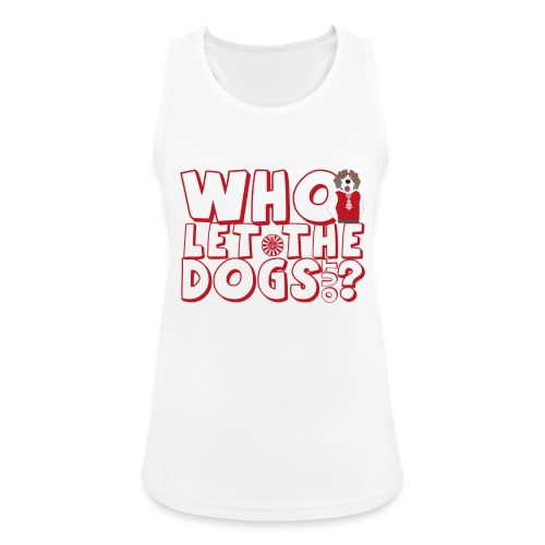 Who let The Dogs Out 2 - Frauen Tank Top atmungsaktiv