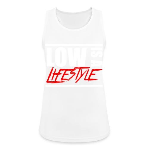 Low is a Lifestyle - Frauen Tank Top atmungsaktiv