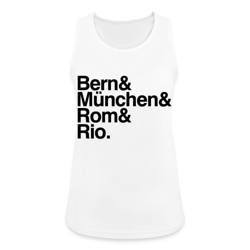 Bern&München&Rom&Rio - Frauen Tank Top atmungsaktiv