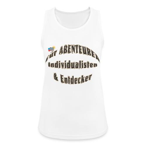 Abenteurer Individualisten & Entdecker - Frauen Tank Top atmungsaktiv