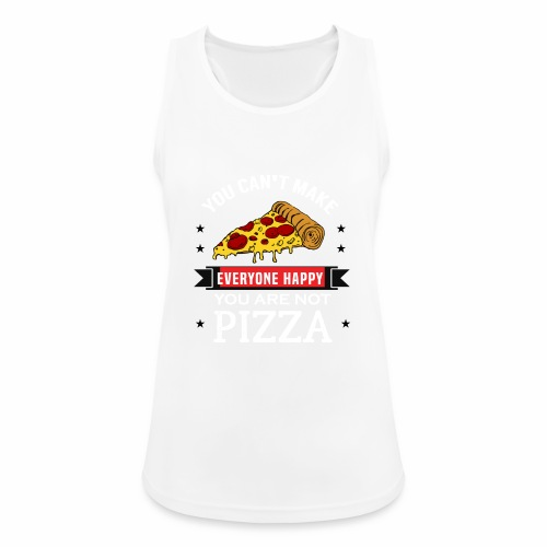 You can't make everyone Happy - You are not Pizza - Frauen Tank Top atmungsaktiv