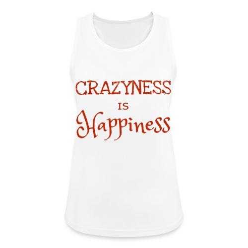 crazyness is hapiness - Frauen Tank Top atmungsaktiv