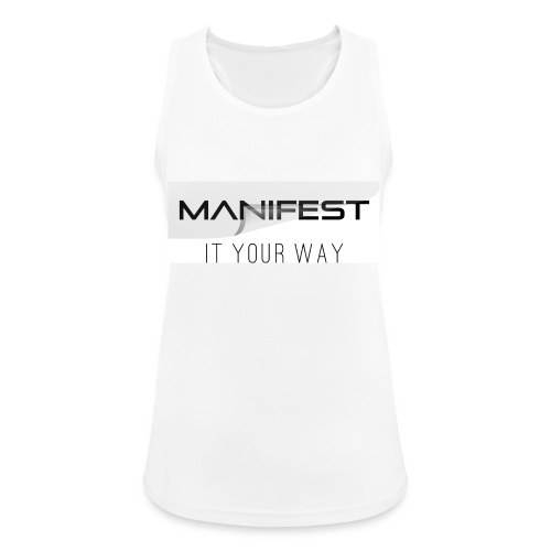 Manifest it your way - Frauen Tank Top atmungsaktiv