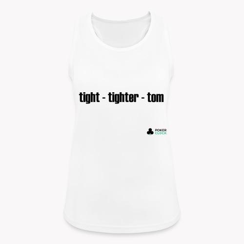 tight - tighter - tom - Frauen Tank Top atmungsaktiv