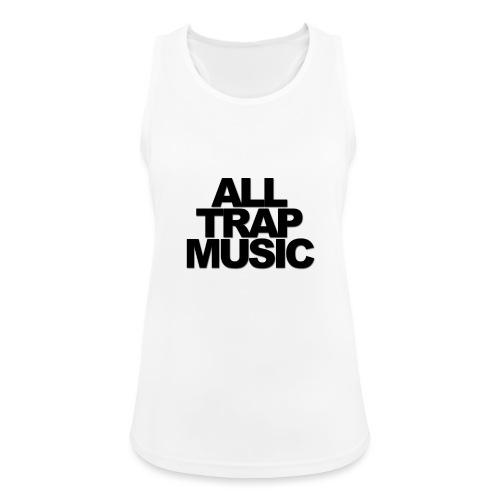 All Trap Music - Débardeur respirant Femme