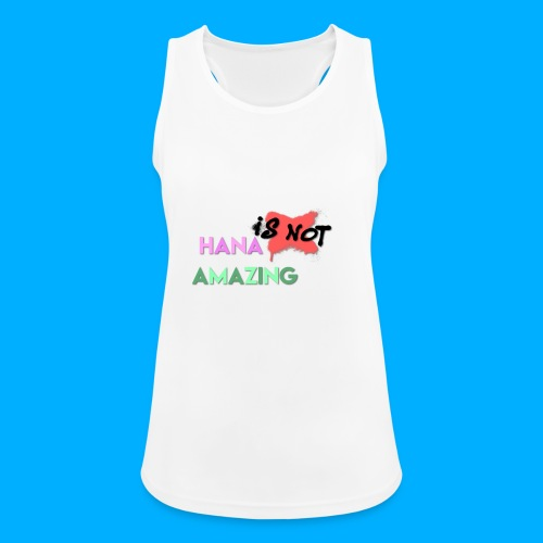 Hana Is Not Amazing T-Shirts - Women's Breathable Tank Top