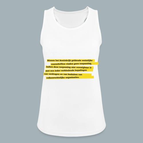 Nederlandse Grondwet T-Shirt - Artikel 94 - Vrouwen tanktop ademend actief