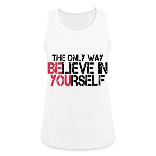 Believe in yourself - Frauen Tank Top atmungsaktiv