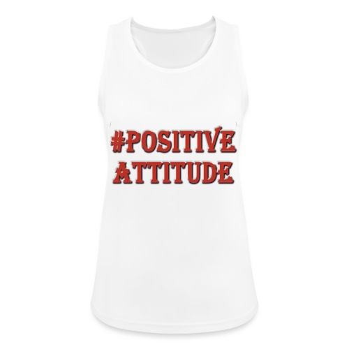 Positive attitude - Débardeur respirant Femme