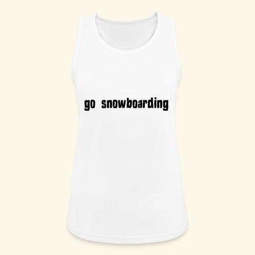 go snowboarding t-shirt geschenk idee - Frauen Tank Top atmungsaktiv