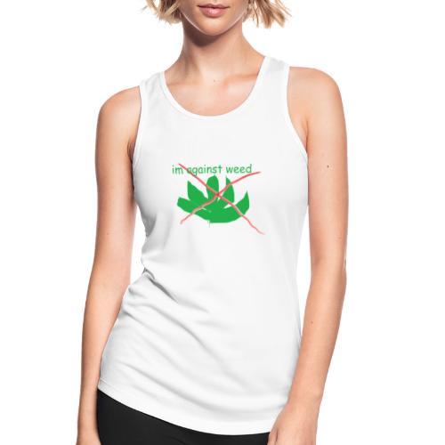 im against weed - Naisten tekninen tankkitoppi