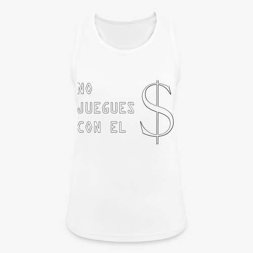 NO JUEGUES CON EL DINERO - Camiseta de tirantes transpirable mujer
