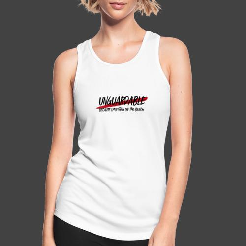 UNGUARDABLE BECAUSE I M SITTING ON THE BENCH - Frauen Tank Top atmungsaktiv