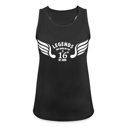 Legends are born on the 16th of june - Vrouwen tanktop ademend