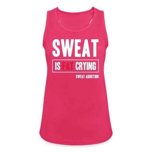 Sweat Is Fat Crying - Naisten tekninen tankkitoppi