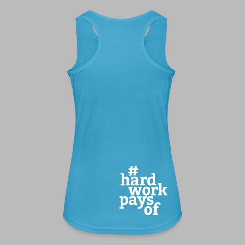 hard work pays of - Frauen Tank Top atmungsaktiv