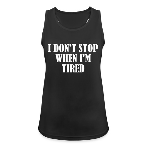 I Dont Stop When im Tired, Fitness, No Pain, Gym - Frauen Tank Top atmungsaktiv