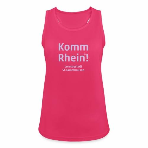 Komm Rhein! Loreleystadt St. Goarshausen - Frauen Tank Top atmungsaktiv